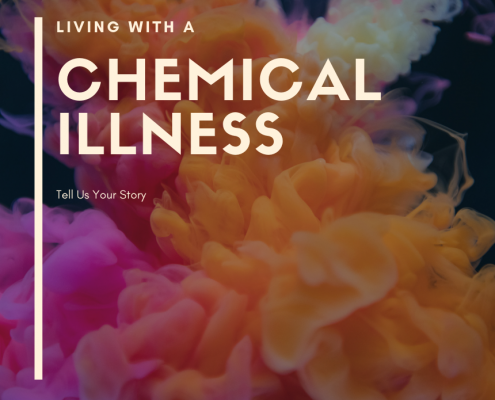 "A graphic with the words ""LIVING WITH A CHEMICAL ILLNESS"" and ""Tell Us Your Story""."