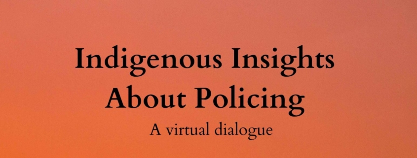 Flyer for Indigenous Insights about Policing event on October 27th at 4pm. Photo background features an orange and pink sunset sky over the silhouette of an urban/industrial skyline